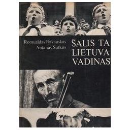 Šalis ta Lietuva vadinas/ Rakauskas R. Sutkus A.