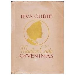 Marijos Curie gyvenimas/ Curie E,