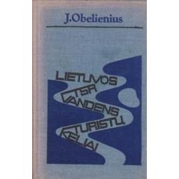 Lietuvos TSR vandens turistų keliai/ Obelienius J.
