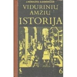 Vidurinių amžių istorija 6 klasei/ Agibalova J., Donskojus G.