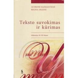 Teksto suvokimas ir kūrimas IX-XII klasei/ Razmantienė A.