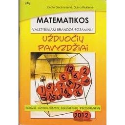 Matematikos valstybiniam brandos egzaminui užduočių pavyzdžiai 2012 m./ Gedminienė J., Riukienė D.