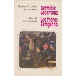 Germinie Lacerteux. Les freres Zemgano/ E. de Goncourt, J. de Goncourt