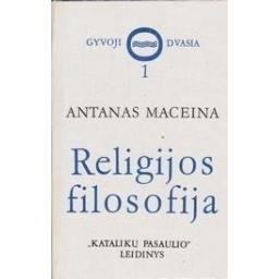 Religijos filosofija (Pirmoji dalis)/ Maceina A.