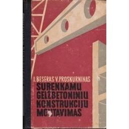 Surenkamų gelžbetoninių konstrukcijų montavimas/ Beseras I., Proskurinas V.