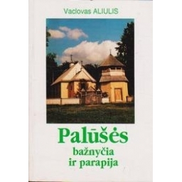 Palūšės bažnyčia ir parapija/ Aliulis V.