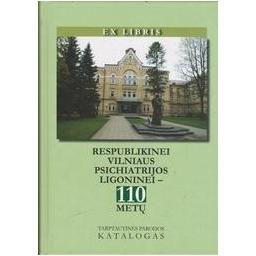 Ex libris. Respublikinei Vilniaus psichiatrijos ligoninei – 110 metų