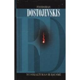 Nusikaltimas ir bausmė/ Dostojevskis F.