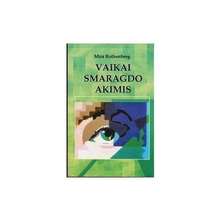Vaikai smaragdo akimis: istorijos apie ypatingus berniukus ir mergaites/ Rothenberg M.