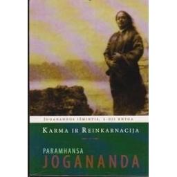 Karma ir reinkarnacija. Joganandos išmintis/ Jogananda Paramhansa