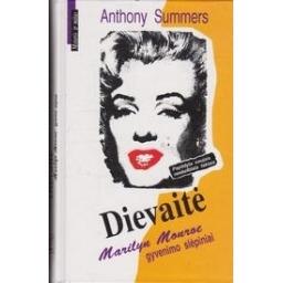 Dievaitė. Marilyn Monroe gyvenimo slėpiniai/ Summers A.
