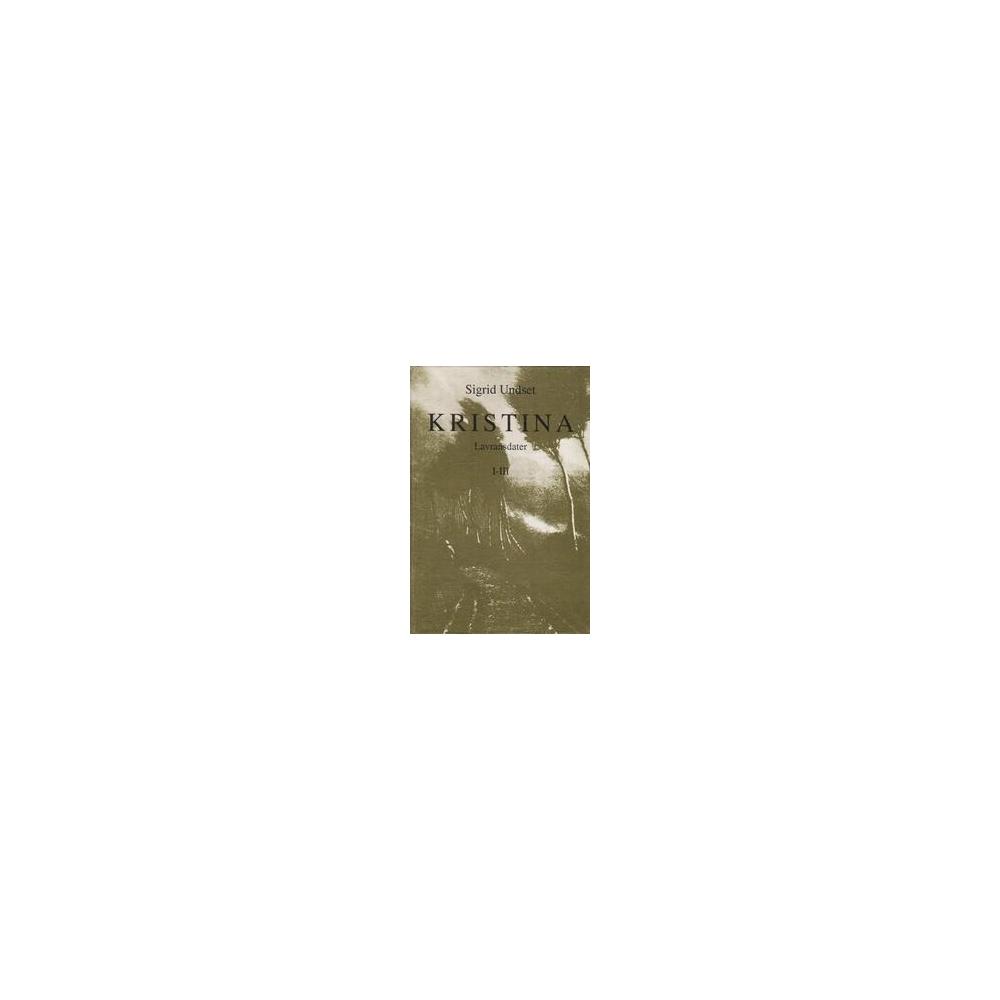 Kristina Lavransdater (I-III dalys)/ Undset S.
