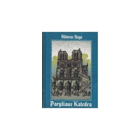 Paryžiaus katedra/ Hugo V.