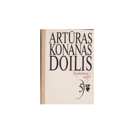 Rinktiniai raštai (5 tomas)/ Doilis A. K.