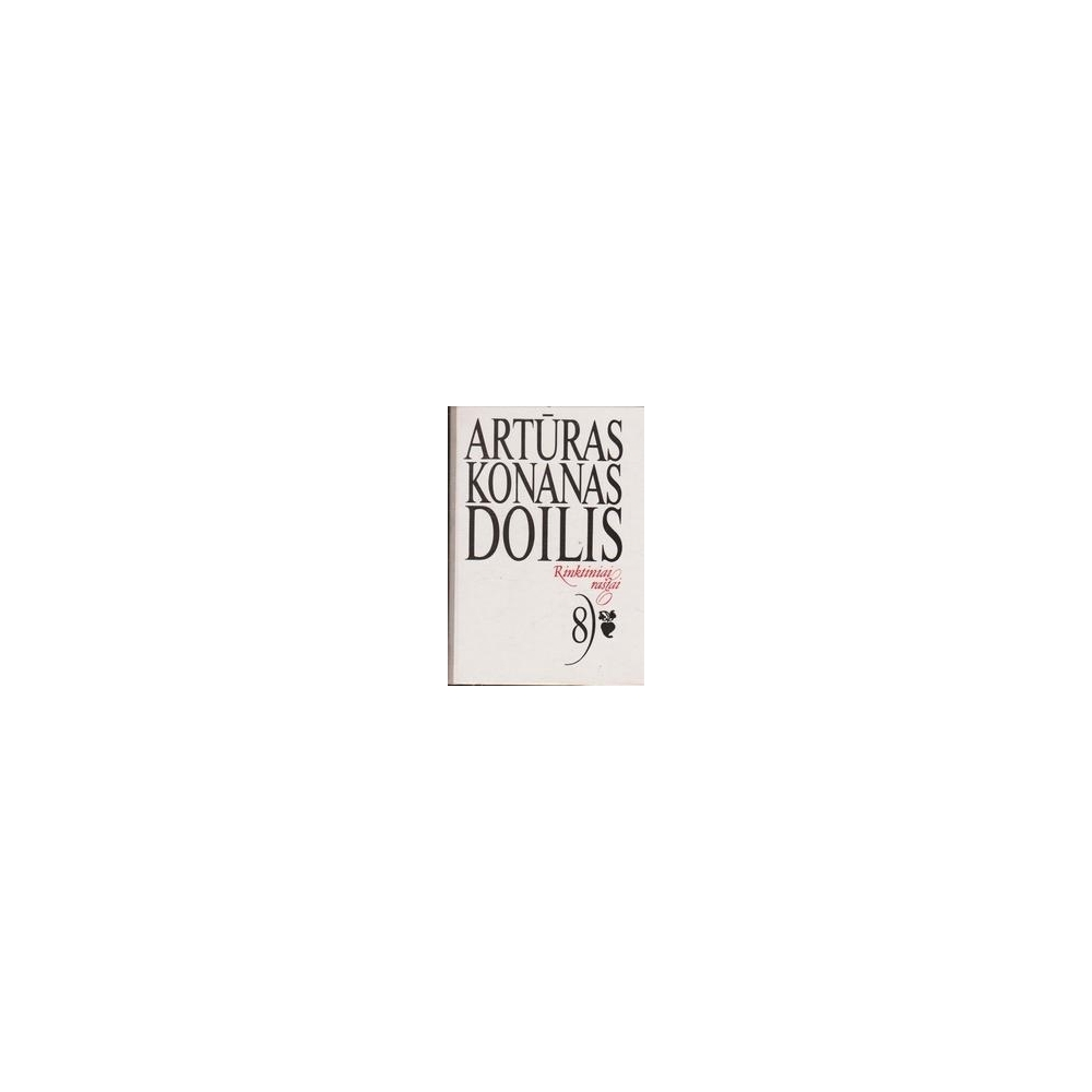 Rinktiniai raštai (8 tomas)/ Doilis A. K.