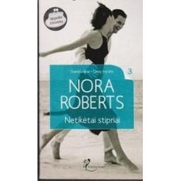 Netikėtai stipriai. Stanislaskiai. Gimę mylėti (3 knyga)/ Roberts Nora