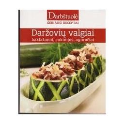 Daržovių valgiai: baklažanai, cukinijos, aguročiai/ Barysienė V.