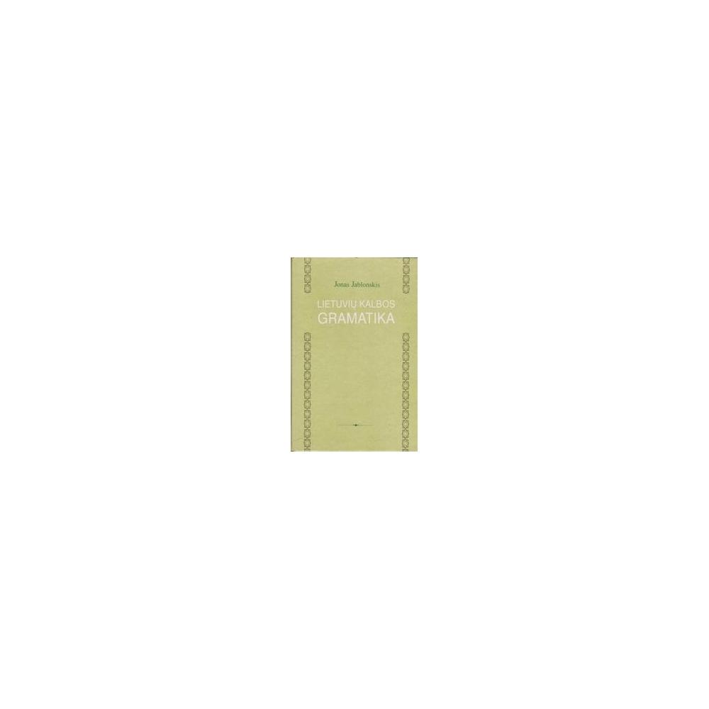 Lietuvių kalbos gramatika– Etimologija, vidurinėms mokslo įstaigoms/ Jablonskis J.