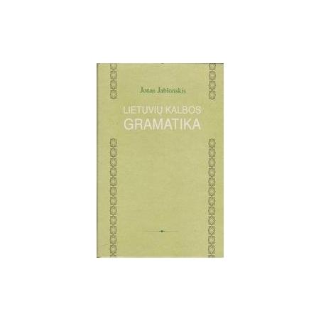 Lietuvių kalbos gramatika. Etimologija. Vidurinėms mokslo įstaigoms/ Jablonskis J.