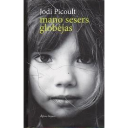 Mano sesers globėjas/ Picoult J.