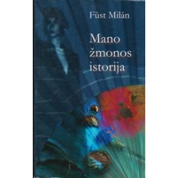 Mano žmonos istorija/ Milan F.