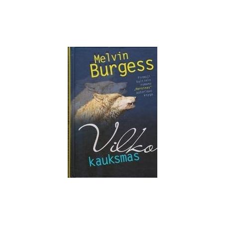 Vilko kauksmas/ Burgess M.