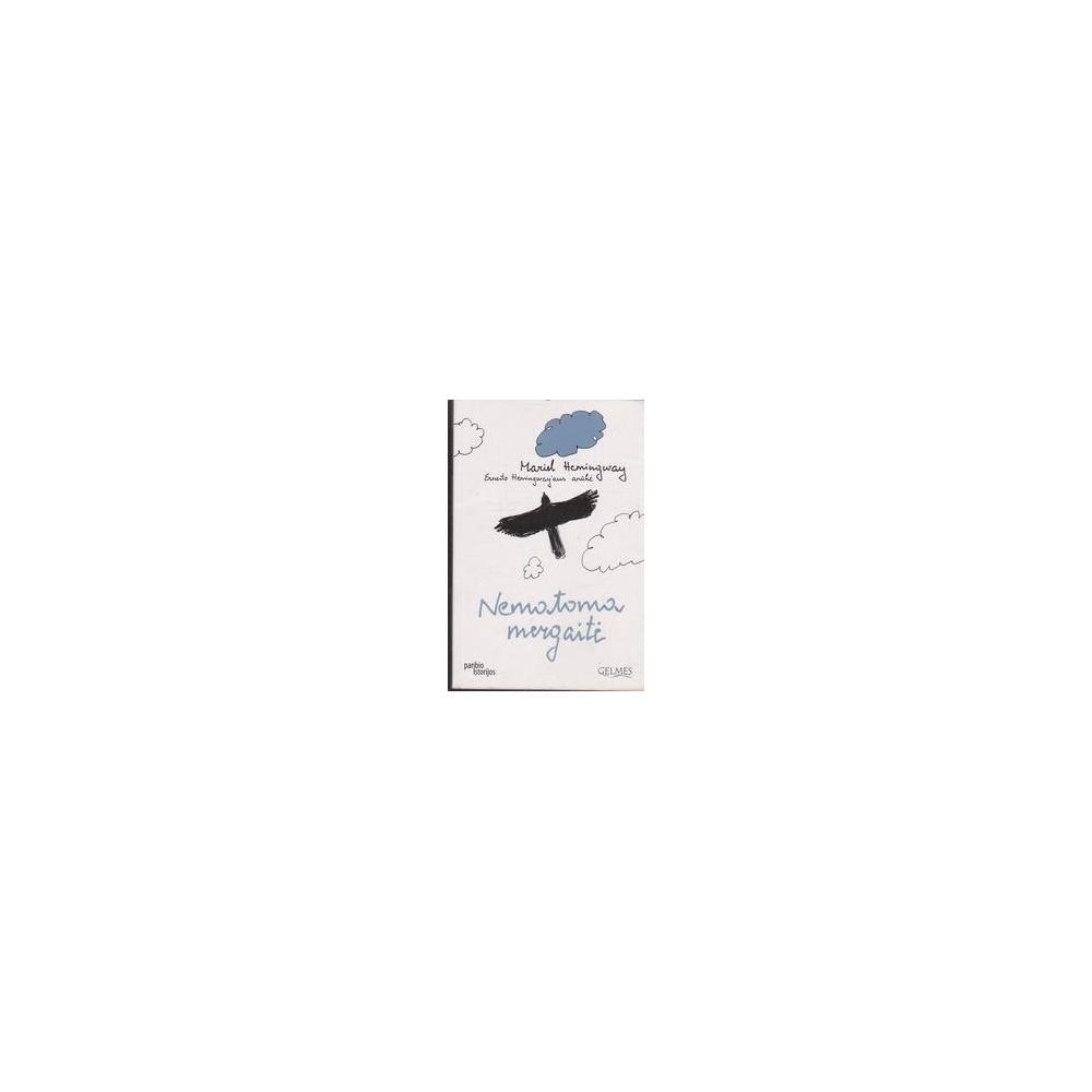 Nematoma mergaitė/ Hemingway M.