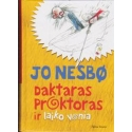 Daktaras Proktoras ir laiko vonia/ Nesbo J.