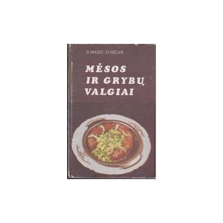 Mėsos ir grybų valgiai/ Maso S., Relvė O.