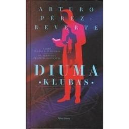 Diuma klubas/ Pérez-Reverte A.