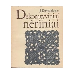 Dekoratyviniai nėriniai/ Dirvianskienė J.