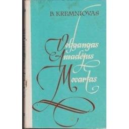 Volfgangas Amadėjus Mocartas/ Kremniovas B.