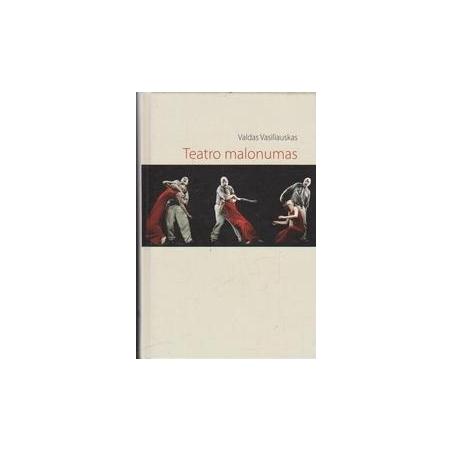 Teatro malonumas/ Vasiliauskas V.