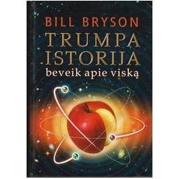 Trumpa istorija beveik apie viską/ Bryson B.