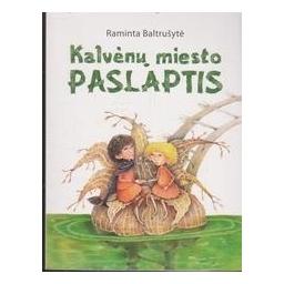 Kalvėnų miesto paslaptis/ Baltrušytė R.