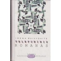 Telefoninis romanas/ Buivydaitė I.