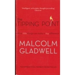 The tipping point. How little things can make a big difference/ Gladwell M.