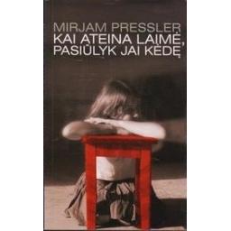 Kai ateina laimė, pasiūlyk jai kėdę/ Pressler M.