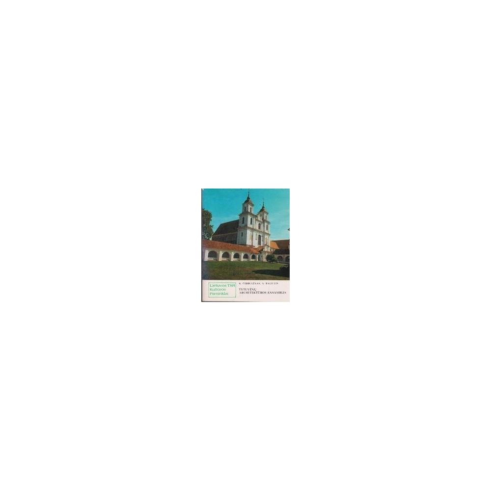 Tytuvėnų architektūros ansamblis/ Čerbulėnas K., Baliulis A.