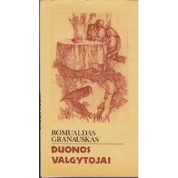 Duonos valgytojai/ Granauskas R.