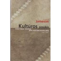 Kultūros posūkis: rinktiniai darbai apie postmodernizmą (1983-1998)/ Jameson F.