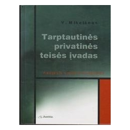 Tarptautinės privatinės teisės įvadas/ Mikelėnas V.