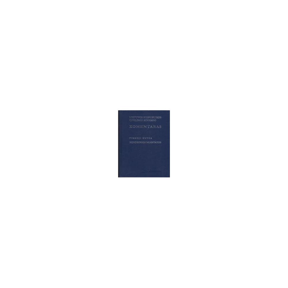 Lietuvos Respublikos civilinio kodekso komentaras. Bendrosios nuostatos (I knyga)/ Mikelėnas V., Vileita A., Taminskas A.
