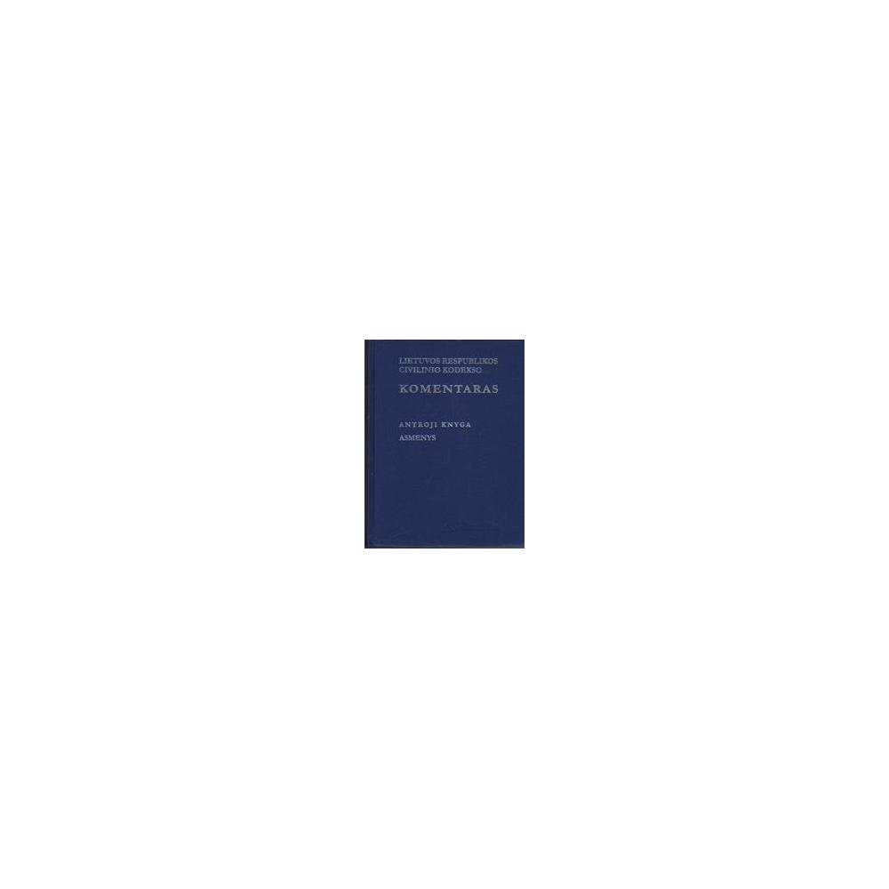 Lietuvos Respublikos civilinio kodekso komentaras. Asmenys (II knyga)/ Mikelėnas V. ir kt.