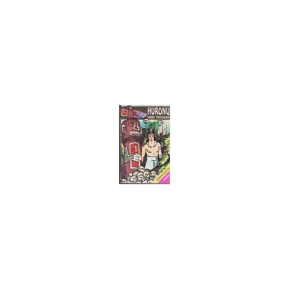 Huronų vado priesaika/ Huonderis A.