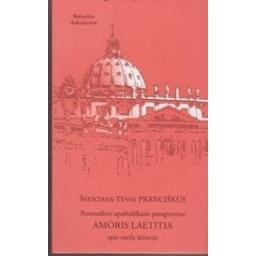 Posinodinis apaštališkasis paraginimas AMORIS LAETITIA apie meilę šeimoje/ Šventasis tėvas Pranciškus