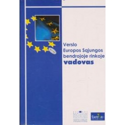 Verslo Europos Sąjungos bendrojoje rinkoje vadovas/ Kolyta S. ir kt.