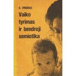 Vaiko tyrimas ir bendroji semiotika/ Vingras A.