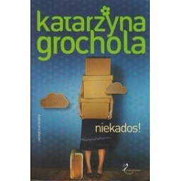 Niekados!/ Grochola K.