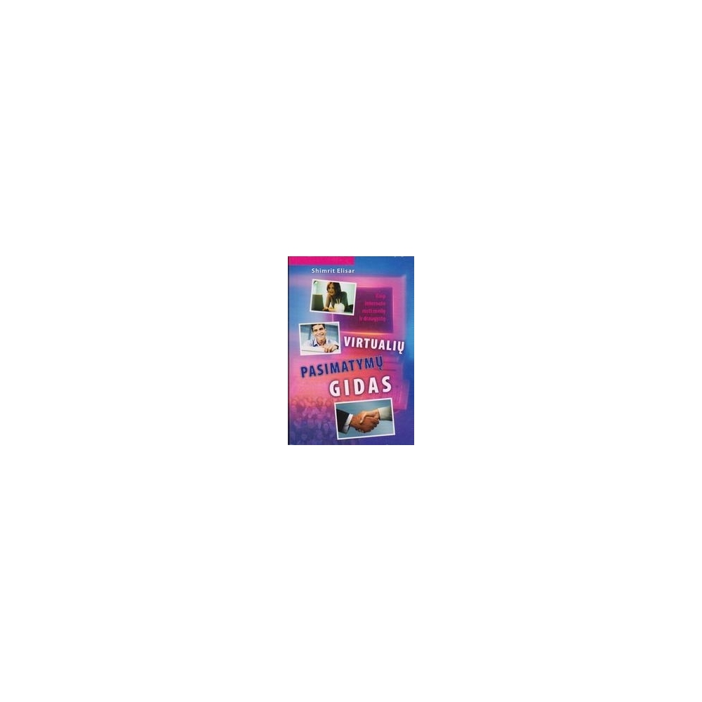 Virtualių pasimatymų gidas/ Elisar Sh.
